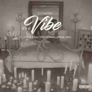 Instrumental: 2 Chainz - It's A Vibe  Ft. Ty Dollasign, Jhene Aiko & Trey Songz